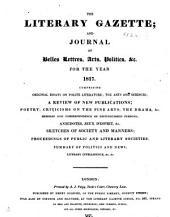 The Literary Gazette: A Weekly Journal of Literature, Science, and the Fine Arts, Volume 1