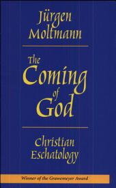 The Coming of God: Christian Eschatology