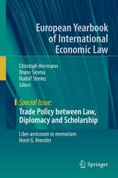 Trade Policy between Law, Diplomacy and Scholarship: Liber amicorum in memoriam Horst G. Krenzler