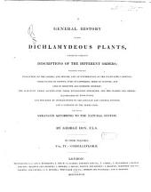 A General History of the Dichlamydeous Plants, Comprising Complete Descriptions of the Different Orders; Together with the Characters of the Genera and Species, and an Enumeration of the Cultivated Varieties; Their Places of Growth, Time of Flowering, Mode of Culture, and Uses in Medicine and Domestic Economy; the Scientific Names Accentuated, Their Etymologies Explained, and the Classes and Orders Illustrated by Engravings, and Preceded by Introductions to the Linnaean and Natural Systems, and a Glossary of the Terms Used: 4: Corolliflorae