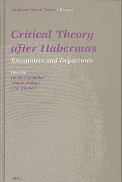 Critical Theory After Habermas PDF