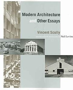 Modern Architecture and Other Essays Book