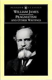 Pragmatism and Other Writings