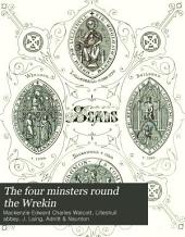 The Four Minsters Round the Wrekin: Buildwas, Haughmond, Lilleshull and Wenlock, with Ground Plans