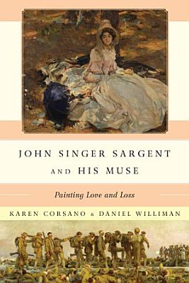 John Singer Sargent and His Muse PDF