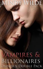 Vampires & Billionaires (Omnibus Double Pack)
