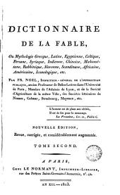 Dictionnaire de la Fable, 2: du mythologie grecque, latine, egyptienne, celtique, persane, syriaque, indienne, chinoise, mahométane, rabbinique, slavonne, scandinave, africaine americaine, iconologique, etc..., Volume 1