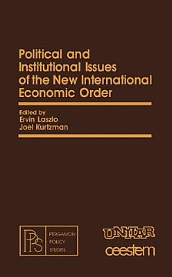 Political and Institutional Issues of the New International Economic Order PDF