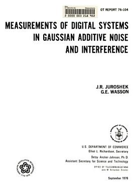 Measurements of Digital Systems in Gaussian Additive Noise and Interference PDF