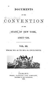 Documents of the Convention of the State of New York, 1867-68: Volume 3, Issues 41-90