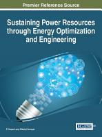 Sustaining Power Resources through Energy Optimization and Engineering PDF