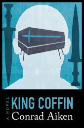 King Coffin: A Novel