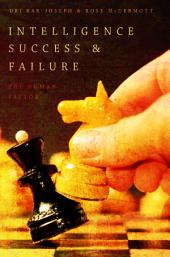 Intelligence Success and Failure: The Human Factor