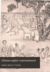 Chinese Nights ̓entertainment: Forty Stories Told by Almond-eyed Folk Actors in the Romance of The Strayed Arrow