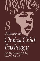 Advances in Clinical Child Psychology: Volume 8