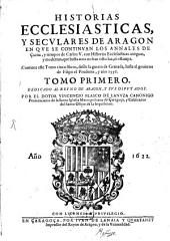 Historias ecclesiasticus y seculares de Aragon: Volumen 1