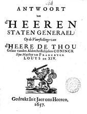 Antwoort ... op de voorstellinge van d'heere de Thou, gesant van ... Louys de xiv. (6 Mey).