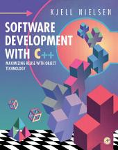Software Development with C++: Maximizing Reuse with Object Technology