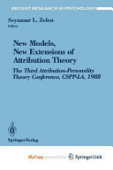 New Models, New Extensions of Attribution Theory