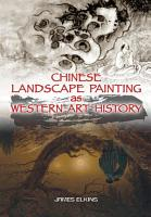 Chinese Landscape Painting as Western Art History PDF