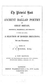 The Pictorial Book of Ancient Ballad Poetry of Great Britain: Historical, Traditional and Romantic: to which are Added, a Selection of Modern Imitations and Some Translations