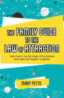The Family Guide to the Law of Attraction