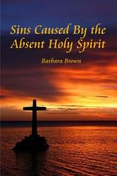 Sins Caused By The Absent Holy Spirit Book PDF