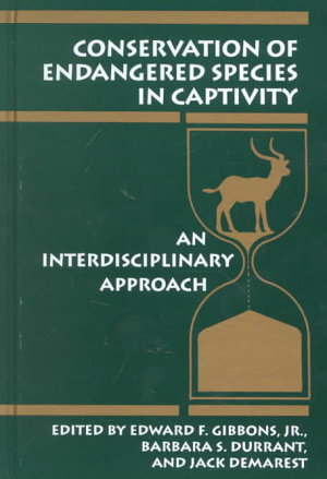 Conservation of Endangered Species in Captivity PDF