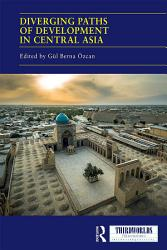 Diverging Paths of Development in Central Asia PDF