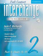 Interchange Third Edition Full Contact Level 2 Part 4 Units 13-16