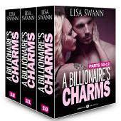Boxed Set: A Billionaire's Charms, Parts 10-12