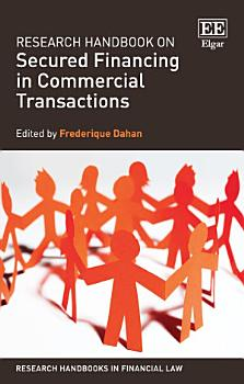 Research Handbook on Secured Financing in Commercial Transactions PDF
