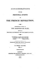 Considerations on the Principal Events of the French Revolution: Volume 1