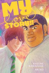 My Love Story!!: Volume 6