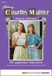 Hedwig Courths-Mahler - Folge 054: Die ungleichen Schwestern