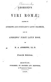 Lhomond's Viri Romæ: Adapted to Andrews and Stoddard's Latin Grammar, and to Andrew's First Latin Book