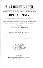 B. Alberti Magni Ratisbonensis episcopi, ordinis Prædicatorum, Opera omnia: ex editione lugdunensi religiose castigata, Volume 34