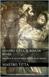 Mastro Titta: il boia di Roma