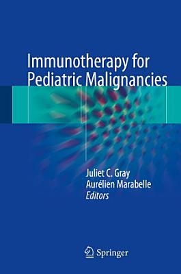 Immunotherapy for Pediatric Malignancies