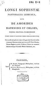 Pastoralia Lesbiaca, sive de Amoribus Daphnidis et Chloes, poema erotico-poimenicon: E tectu graeco in latinum ... deductum/ Longus