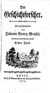 Der Geschichtforscher. Hrsg. von Johann Georg Meusel: Band 1
