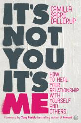 It s Not You  It s Me PDF