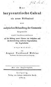 Der barycentrische Calcul; ein neues Hülfsmittel zur analytischen Behandlung der Geometrie ... Mit vier Kupfertafeln