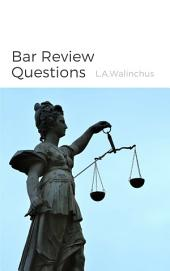 Bar Review Questions: Practice for the Multistate Bar Exam