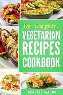 The Complete Vegetarian Recipes Cookbook PDF