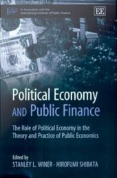 Political Economy and Public Finance: The Role of Political Economy in the Theory and Practice of Public Economics