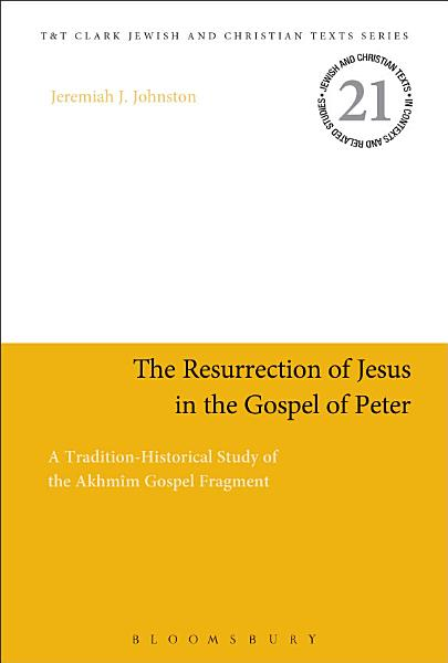 The Resurrection of Jesus in the Gospel of Peter
