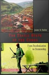 The Tragic State of the Congo: From Decolonization to Dictatorship
