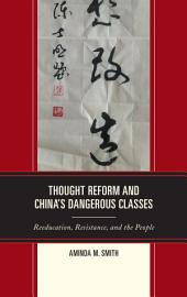Thought Reform And China S Dangerous Classes