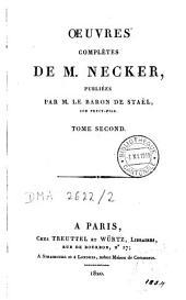 Oeuvres complètes de Necker: Volume2